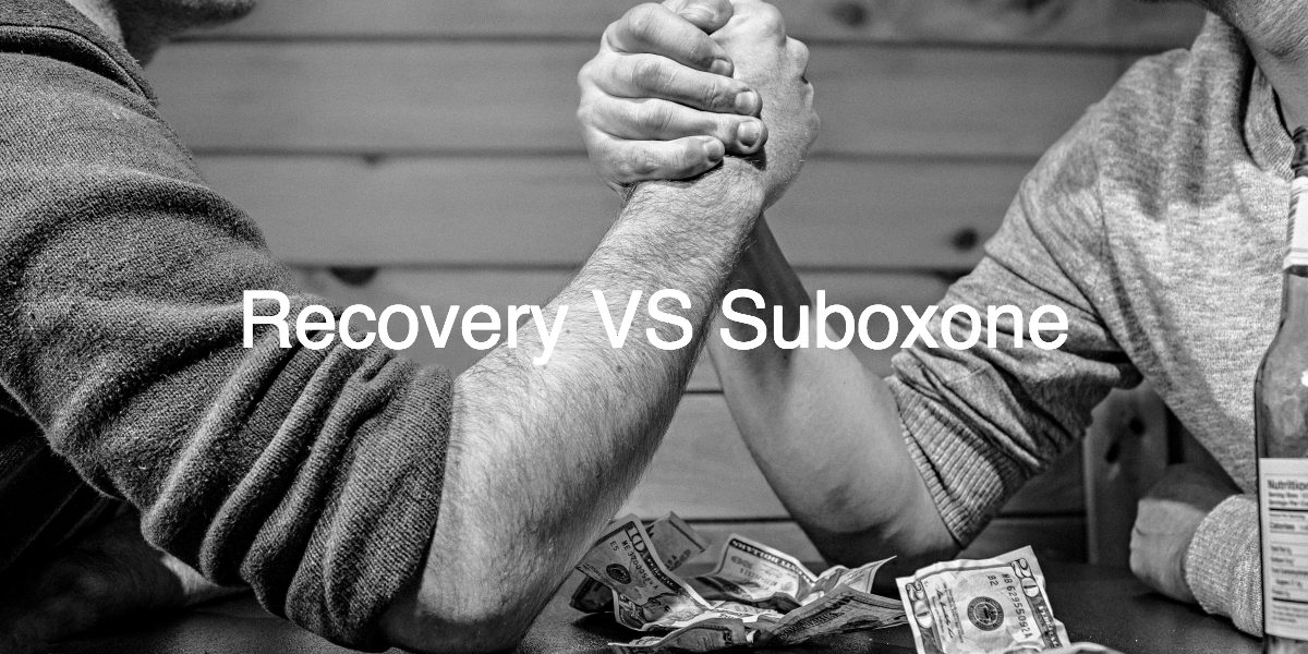 Recovery vs Suboxone