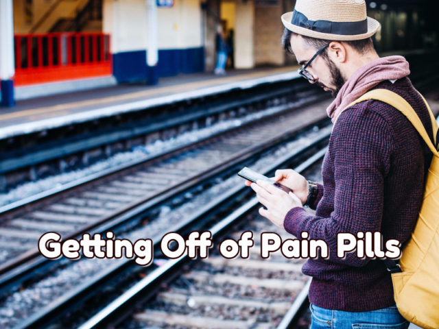 Getting Of fOf Pain Pills