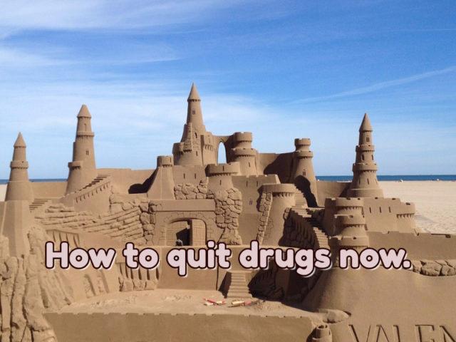 quit drugs now