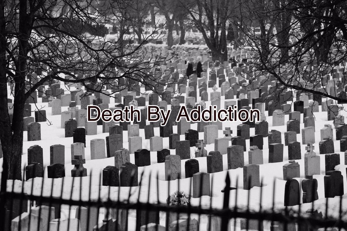 Death By Addiction