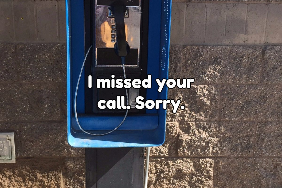 I missed your call.