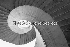 Five suboxone secrets