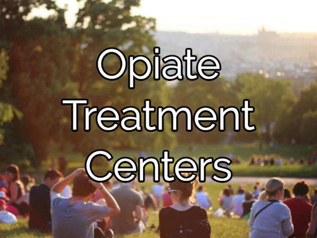 Opiate Treatment Centers