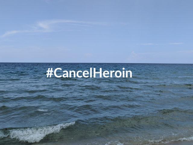 Cancel Heroin