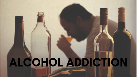 Alcohol and  Addiction